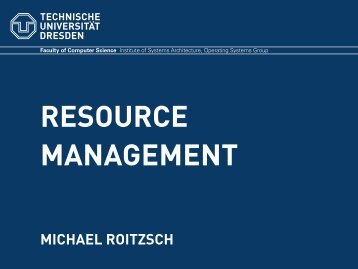 Resource Management - Operating Systems Group