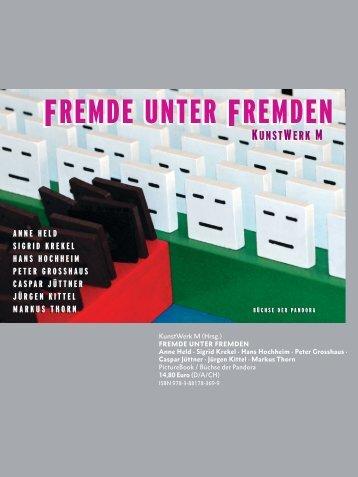 KUNSTWERK M: FREMDE UNTER FREMDEN · Büchse der Pandora) · ISBN 978-3-88178-369-9