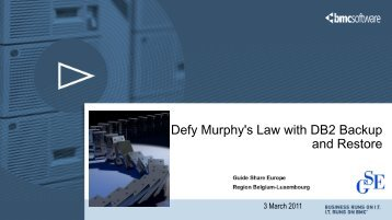 Defy Murphy's Law with DB2 Backup and Restore - GSE Belux