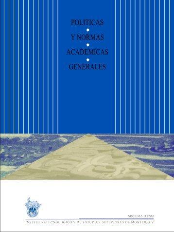 politicas y normas academicas generales - Tecnológico de Monterrey