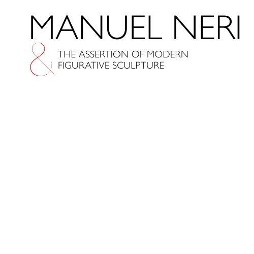 Publication | Manuel Neri and the Assertion of Modern Figurative Sculpture