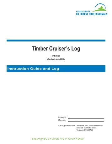 Timber cruiser's log - abcfp - Association of BC Forest Professionals