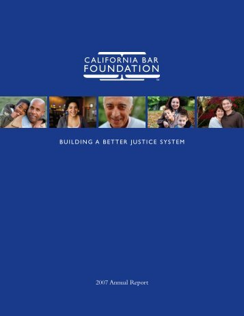 2007 Annual Report - California Bar Foundation