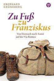 Eberhard Grüneberg – Zu Fuss zu Franziskus | Leseprobe