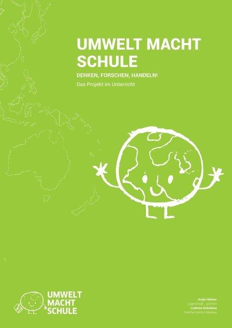 Umwelt macht Schule - Ein Projekt strukturiert im Unterricht durchführen