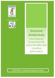 Gestione Ambientale  Linee Guida per la transizione alla norma ISO 14001:2015 nel settore delle Fonderie