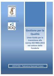 Gestione per la Qualità Linee Guida per la transizione alla norma ISO 9001:2015 nel settore delle Fonderie