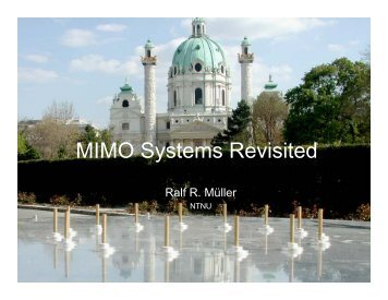 """MIMO Systems Revisited,"" Dr. R. Müller, Professor, Norwegian"