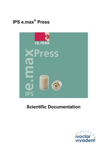 IPS e.max Press Scientific Documentation - ROE Dental Laboratory