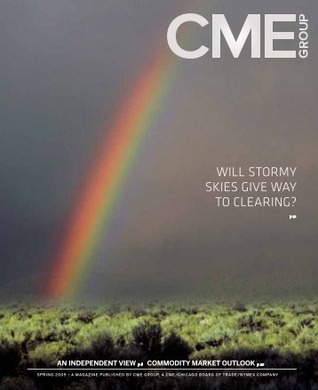 WILL STORMY SKIES GIVE WAY TO CLEARING? - CME Group