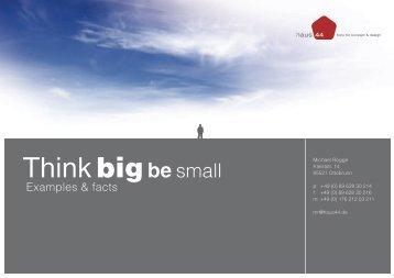 Think bigbe small