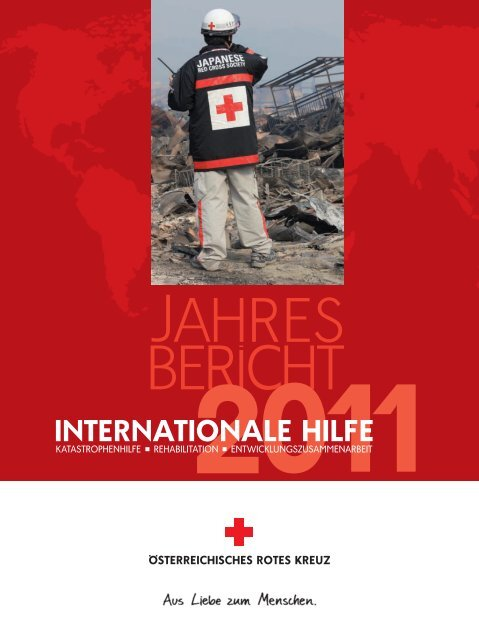Jahresbericht Internationale Hilfe 2011 - Österreichisches Rotes Kreuz