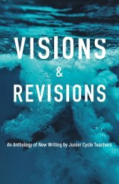 Visions & Revisions: An anthology of new writing by Junior Cycle Teachers [selected extracts]