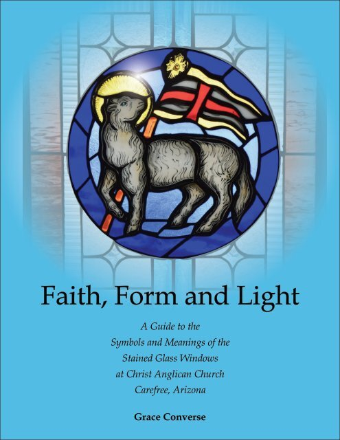 Faith, Form and Light: A Guide to the Stained Glass Windows at Christ Anglican Church