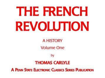 The French Revolution: Volume One - Pennsylvania State University