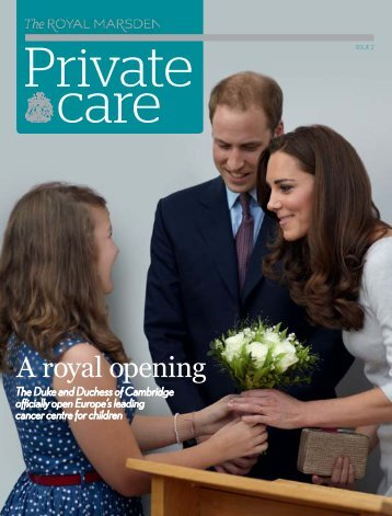 Private Care Magazine, Issue 2 - Royal Marsden Hospital