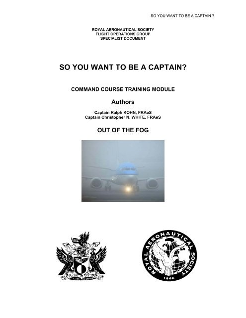 SO YOU WANT TO BE A CAPTAIN? - Royal Aeronautical Society