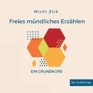 Leseprobe: Michl Zirk, Freies mündlichen Erzählen. Ein Grundkurs. Der Erzählverlag 2020
