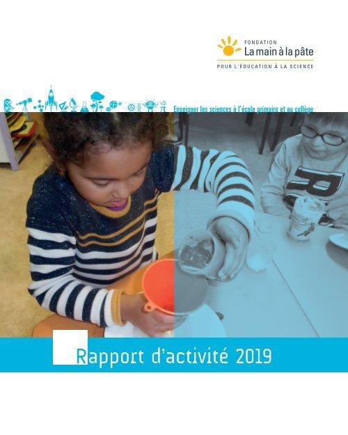 Rapport d'activité 2019 - Fondation La main à la pâte