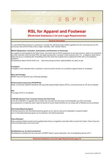 Restricted Substance List (RSL) This Restricted Substance List (RSL) is intended to provide apparel and footwear companies with information related to regulations and laws that restrict or ban certain chemicals and substances in finished home textile, apparel, and footwear products around the world.