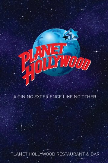 A DINING EXPERIENCE LIKE NO OTHER PLANET HOLLYWOOD ...