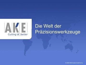 Die Welt der Präzisionswerkzeuge - AKE Knebel GmbH & Co. KG