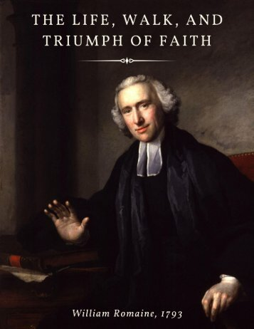 William Romain The Life, Walk, and Triumph of Faith