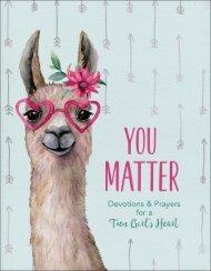 You Matter: Devotions & Prayers for a Teen Girl's Heart