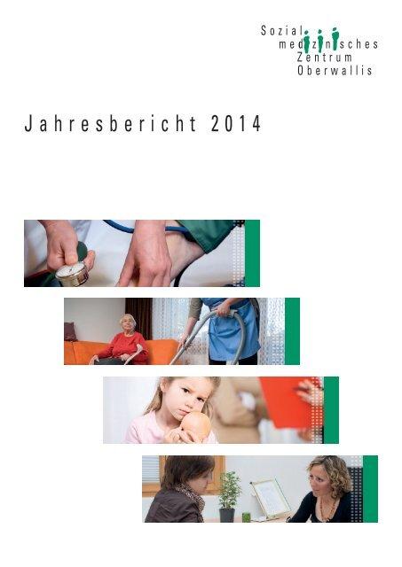 Jahresbericht 2014 Sozialmedizinisches Zentrum Oberwallis