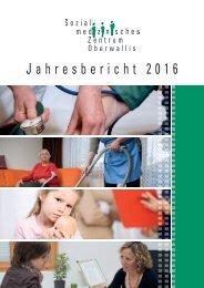 Jahresbericht 2016 Sozialmedizinisches Zentrum Oberwallis