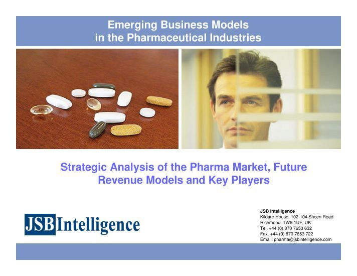 emerging business models Strategic analysis of the pharma market, future revenue models and key players 1 emerging business models in the pharmaceutical industries.