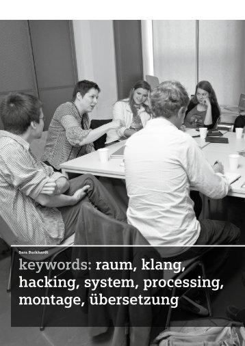 keywords: raum, klang, hacking, system, processing, montage ...