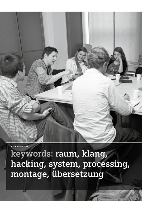 keywords: raum, klang, hacking, system, processing, montage ...