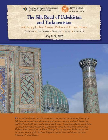 The Silk Road of Uzbekistan and Turkmenistan - Bryn Mawr College