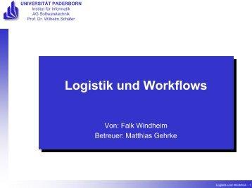Logistik und Workflows - Institut für Informatik - Universität Paderborn