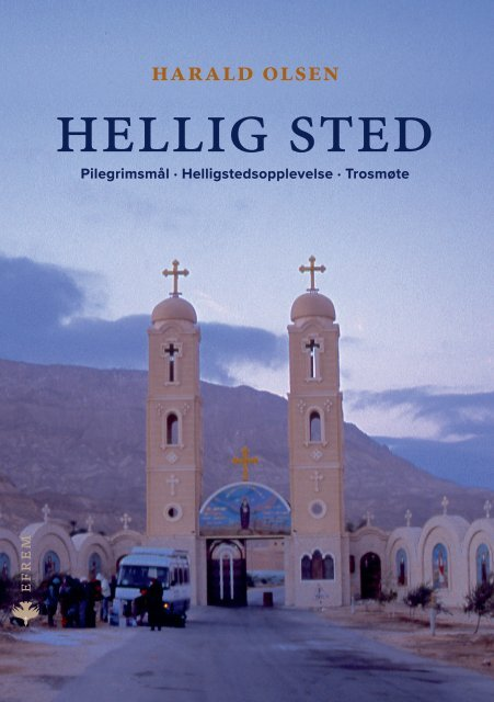 Hellig sted : Pilegrimsmål · Helligstedsopplevelse · Trosmøte