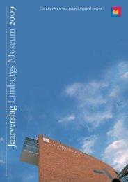 Jaarverslag 2009 - Limburgs Museum
