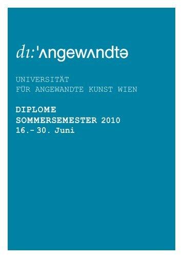 diplome sommersemester 2010 - Universität für angewandte Kunst ...