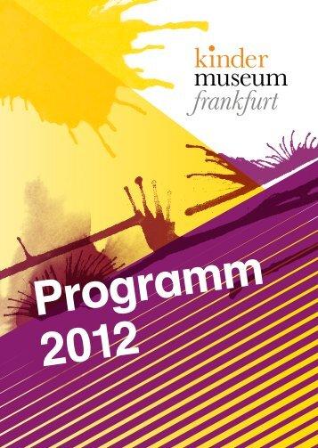 Programm 2012 - im kinder museum frankfurt