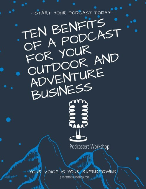 Ten ways a podcast benefits your Outdoor and Adventure Travel Business
