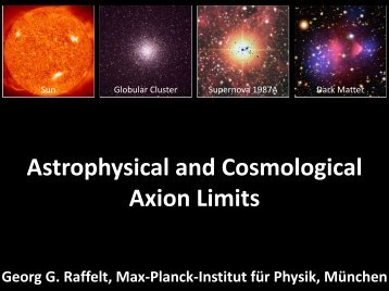 Astrophysical and Cosmological Axion Limits - INT Home Page
