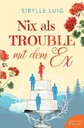 Sibylle Luig | Nix als Trouble mit dem Ex
