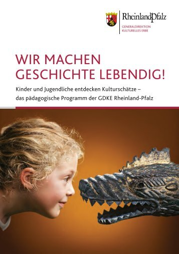 WiR machEn GEschichtE lEbEnDiG! - Generaldirektion Kulturelles ...