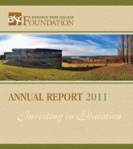 Foundation Annual Report 2011 - Bismarck State College