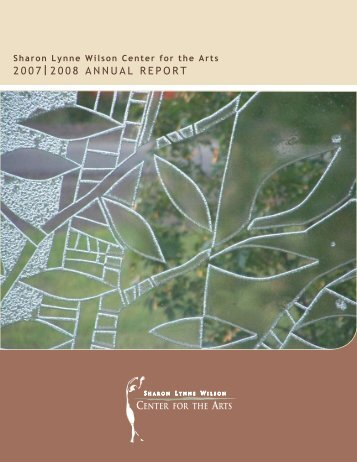 2007׀2008 AnnuAl RepoRt - Sharon Lynne Wilson Center for the Arts