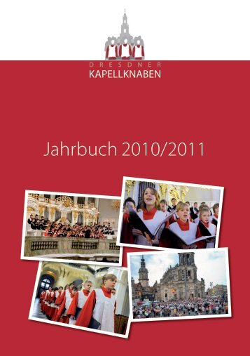 Jahrbuch 2010/2011 zum downloaden - Dresdner Kapellknaben