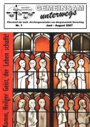 Nr. 1 Juni – August 2007 - Katholische Pfarreiengemeinschaft ...
