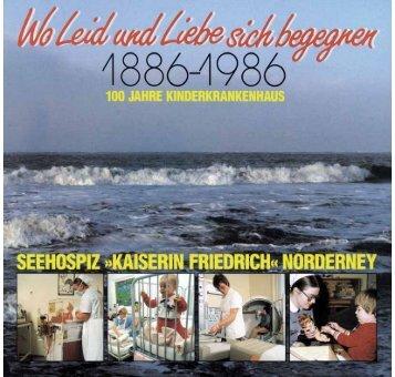 100 Jahre Seehospiz Norderney - Chronik der Insel Norderney