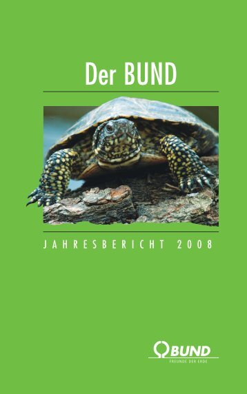 Jahresbericht 2008 - BUND für Umwelt und Naturschutz Deutschland