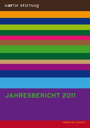 Jahresbericht 2011 der Martin Stiftung (PDF)